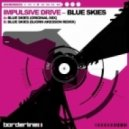 Impulsive Drive - Blue Skies (Original Mix)