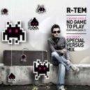 R-Tem - No Game to Play (Yuriy Poleg Remix)