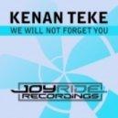 Kenan Teke - We Will Not Forget You