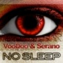 Voodoo & Serano - No Sleep  (Clubmix)