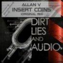 Allan V. - Insert Coins (Original Mix)