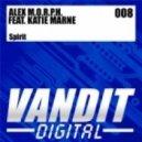 Alex M.O.R.P.H. feat. Katie Ma - Spirit (Original Mix)