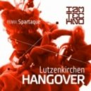 Lutzenkirchen - Hangover (Spartaque Remix)