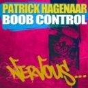 Patrick Hagenaar - Boob Control (Original Mix)