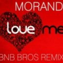 Morandi - Love Me (Bnb Bros 2011 Remix)