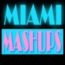 Miami Mashups - El Trago (Original Mix)