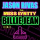 Jason Rivas feat. Miss Lyntty - Billie Jean (Club Mix)