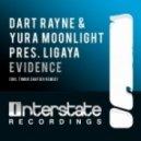 Dart Rayne & Yura Moonlight pres Ligaya - Evidence (Timur Shafiev Remix)