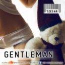 TZESAR - Gentleman (Original Mix)