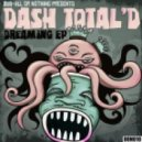 Dash Total'D - Dreaming (Original Mix)