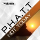 PHATT - Not Today (Johan Ekman Remix)