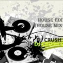DJ CrushGuard - House Edition(house mix 2012)