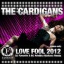 The Cardigans - Love Fool 2012 (DJ Favorite & DJ Kristina Mailana Big Love Remix)