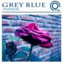 Grey Blue - Miserere (Original Mix)