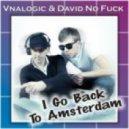 Vnalogic & David No Fuck - I Go Back To Amsterdam (South Blast! 'Wally Is Here' Remix)