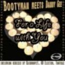 Bootyman meets Danny Gee - For a Life With You (RainDropz! Remix)