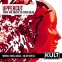 Uppercut - Turn The Music To Your Head (Zoltan Kontes 4Hours Remix)