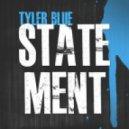 Tyler Blue - Statement (Original Mix)