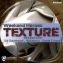 Weekend Heroes - Texture (David Chong Remix)