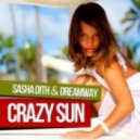 Sasha Dith & Dreamway - Crazy Sun (Single Edit)