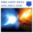 Mike Saint-Jules - Solarflame (Original Mix)