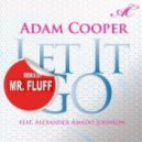 Adam Cooper - Let It Go feat. Alexander Amado Johnson (Mr. Fluff remix)