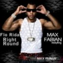 Flo Rida - Right Round (Max Fabian restyling)