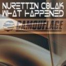 Nurettin Colak - What Happened