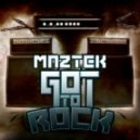 Maztek - Got To Rock (Original Mix)