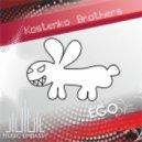 Kostenko Brothers  - Ego (Original Mix)