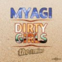 Myagi - Dirty Girls (Groovy Cuvy & Benjamin Leung Remix)
