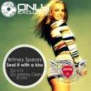 Britney Spears - Seal It With A Kiss (DJ V1t & DJ Johnny Clash Remix)