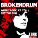 BrokenDrum - Get the Girl