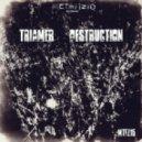 Triamer & Mistique & Kolmz - Destruction