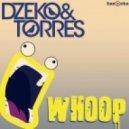 Dzeko & Torres - Whoop (Original Mix)