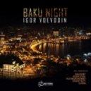 Igor Voevodin - Baku Night (Sezer Uysal Loves Baku Remix)