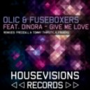 Fuseboxers & OLIC feat. Dinora Marquez - Give Me Love (Freddal & Tommy Thirsty Remix)