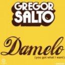 Gregor Salto - Damelo (You Got What I Want) (Original Mix)