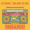DJ Virtus - The Best Of 2011 Megamix