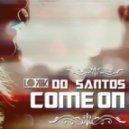 Do Santos - Come On (Dj Smilk Remix)