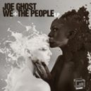 Joe Ghost - The People (Original)