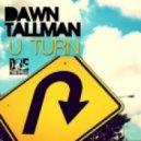 Dawn Tallman - U-Turn (Menakeys Instrument Main Pass)