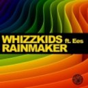 Whizzkids Feat. Ees - Rainmaker (Fine Touch Remix)