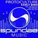 Protoculture - Early Bird (Original Mix)