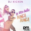 DJ Kicken - La Vita Bella (Bunga Bunga) (D-Jastic Remix)