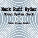 Mark Ruff Ryder - Sound System Check (Rare Promo Remix)
