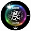 Gabriel Rocca  - Get Down With The Groove (Original Mix)