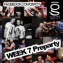 G-Spot Dj\'s - WEEK 7 Preparty