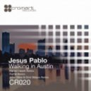 Jesus Pablo - Walking In Austin (John Diloo  Dimi Wilson Remix)