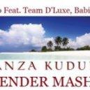 Tujamo Feat. Team D\'Luxe, Babilon DJ - Danza Kuduro (Mixender MASh-Up)